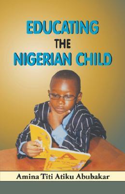 Educating the Nigerian Child  by  Amina Titi Atiku Abubakar