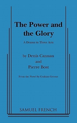 Power and the Glory, the  by  Dennis Cannan