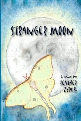 Stranger Moon  by  Heather Zydek