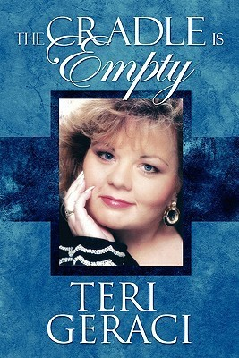 The Cradle Is Empty  by  Teri Geraci