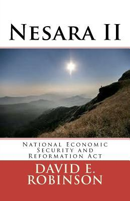Nesara II: National Economic Security and Reformation ACT  by  David E. Robinson