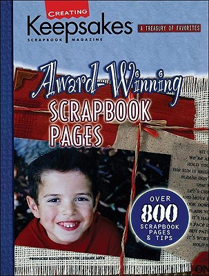 Award-Winning Scrapbook Pages (Creating Keepsakes)  by  Creating Keepsakes