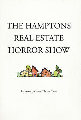 The Hamptons Real Estate Horror Show  by  Anonymous Times Two