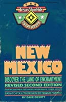New Mexico: The Texas Monthly Guidebook  by  Dave DeWitt