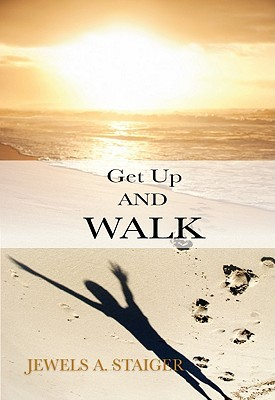 Get Up and Walk! Jewels Staiger