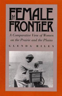 Women And Indians On The Frontier, 1825 1915 Glenda Riley