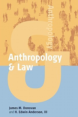 Anthropology & Law  by  James M. Donovan