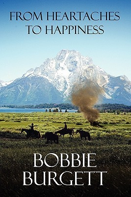 From Heartaches to Happiness  by  Bobbie Burgett