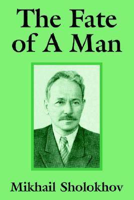 The Fate of a Man Mikhail Sholokhov
