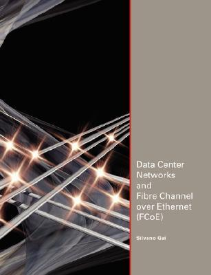 Data Center Networks and Fibre Channel over Ethernet Silvano Gai