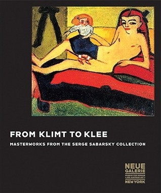From Klimt to Klee: Masterworks from the Serge Sabarsky Collection  by  Renee Price