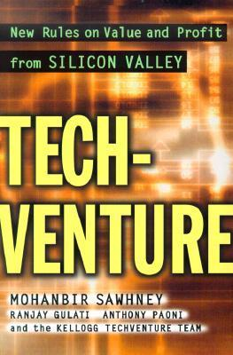 Techventure: New Rules on Value and Profit from Silicon Valley  by  Mohan Sawhney