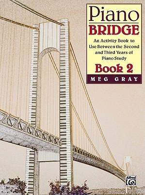 Piano Bridge, Bk 2 Meg Gray