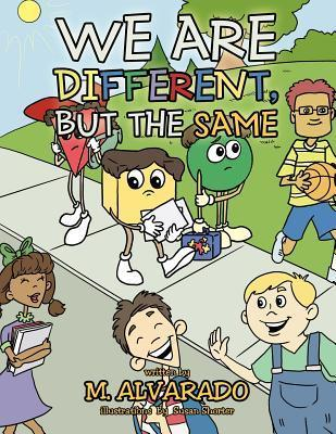 We Are Different, But the Same  by  M. Alvarado