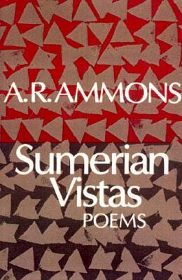 Sumerian Vistas: Poems  by  A.R. Ammons