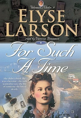 For Such a Time  by  Elyse Larson