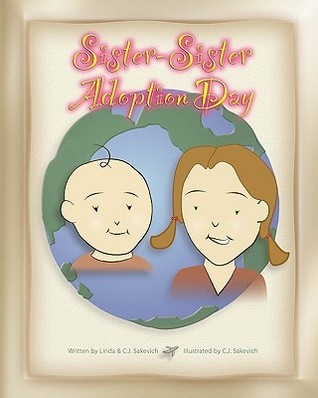 Sister-Sister Adoption Day: Updated Edition  by  Linda Sakevich