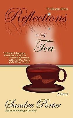 Reflections in My Tea Sandra Porter