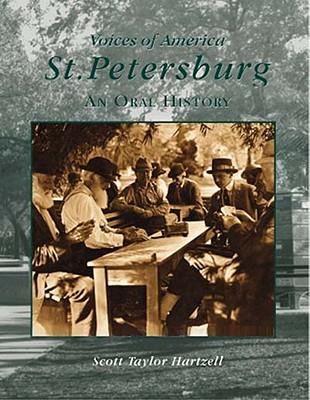 St. Petersburg: An Oral History Scott Taylor Hartzell