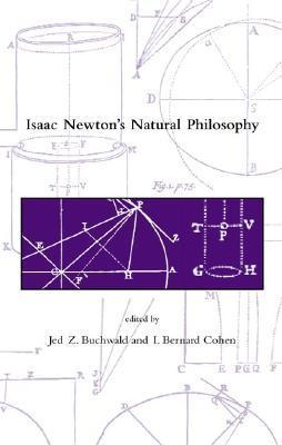 Isaac Newtons Natural Philosophy  by  Jed Z. Buchwald