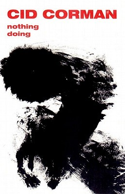 Nothing/Doing  by  Cid Corman