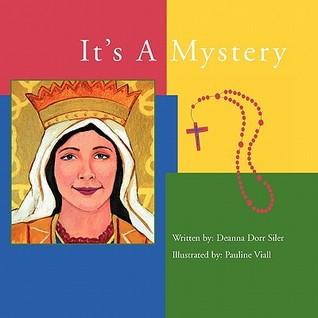 Its A Mystery  by  Deanna Dorr Siler