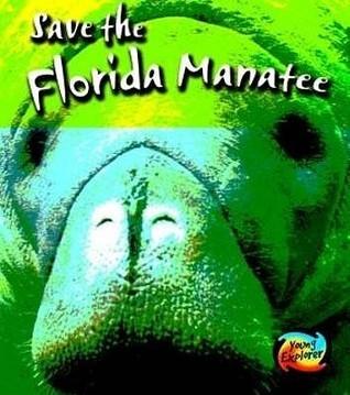 Florida Manatee  by  Louise Spilsbury