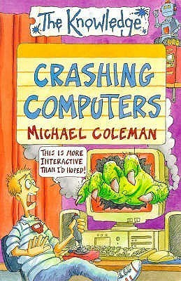 Crashing Computers  by  Michael Coleman