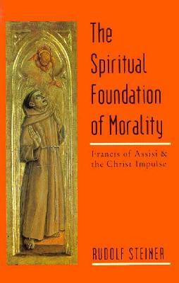 Spiritual Foundation of Morality Rudolf Steiner