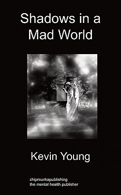 Shadows in a Mad World Kevin Young