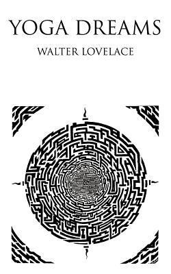 Yoga Dreams  by  Walter Lovelace