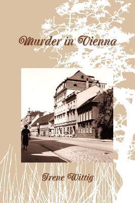 Murder in Vienna Irene Wittig