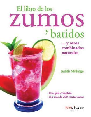 El libro de los zumos y batidos  by  Judith Millidge