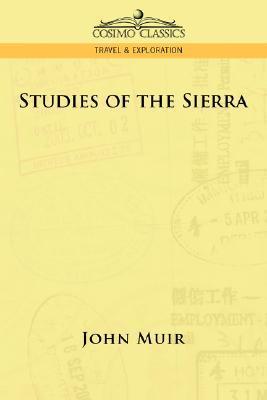 Studies of the Sierra  by  John Muir