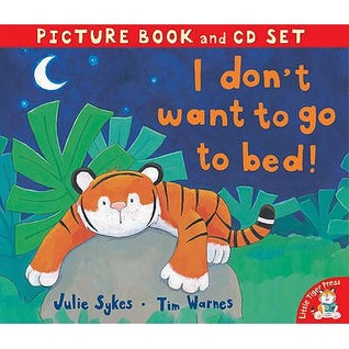 I Dont Want To Go To Bed! (Book & Cd)  by  Julie Sykes