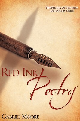 Red Ink Poetry  by  Gabriel Moore