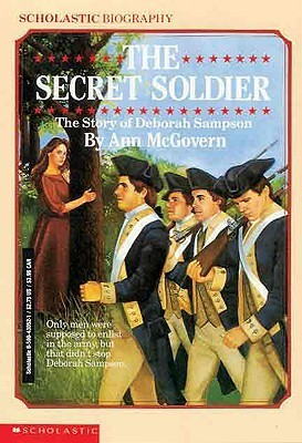 The Secret Soldier: The Story of Deborah Sampson Ann McGovern