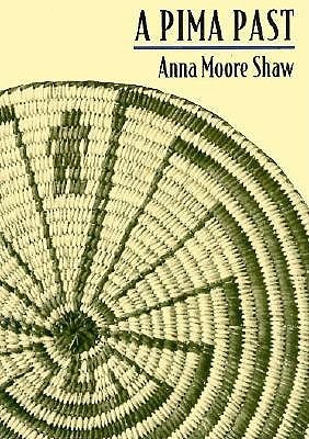A Pima Past  by  Anna Moore Shaw