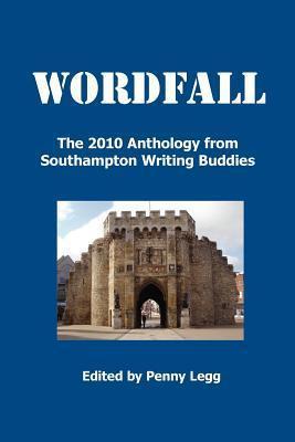 Wordfall, the 2010 Anthology, Southampton Writing Buddies Penny Legg