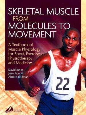 Skeletal Muscle: A Textbook of Muscle Physiology for Sport, Exercise and Physiotherapy David Anthony Jones