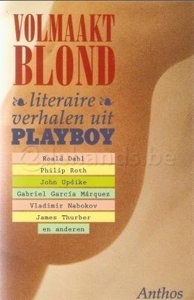 Volmaakt blond: de beste literaire verhalen uit Playboy Roald Dahl