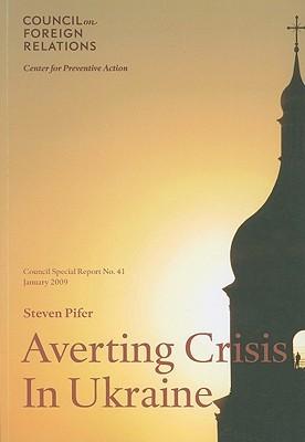 Averting Crisis in Ukraine  by  Steven Pifer
