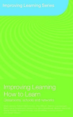 Improving Learning How to Learn: Classrooms, Schools and Networks (Improving Learning): Classrooms, Schools and Networks Robert McCormick
