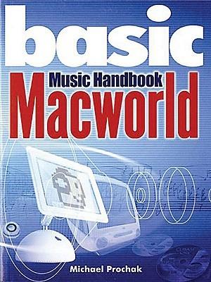Basic MacWorld Music Handbook  by  Michael Prochak
