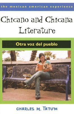 Chicano and Chicana Literature: Otra voz del pueblo Charles M. Tatum