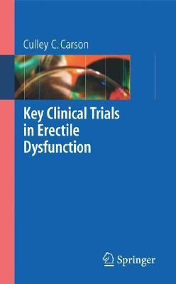 Key Clinical Trials in Erectile Dysfunction  by  Culley C. Carson III