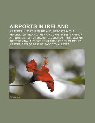 Airports in Ireland: Airports in Northern Ireland, Airports in the Republic of Ireland, Irish Air Corps Bases, Shannon Airport Source Wikipedia