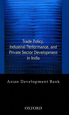 Trade Policy, Industrial Performance, and Private Sector Development in India World Bank Group