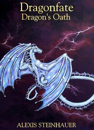 Dragons Oath (Dragonfate, #3)  by  Alexis Steinhauer