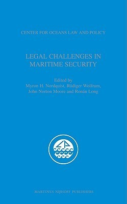 Legal Challenges in Maritime Security [With CD] Myron H. Nordquist